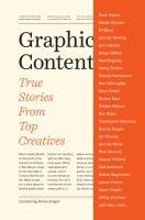 Graphic content : true stories from top creatives