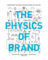 The physics of brand : understand the forces behind brands that matter