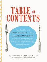 Table of contents : from breakfast with Anita Diamant to dessert with James Patterson, a generous helping of recipes, writings, and insights from today's bestselling authors