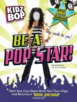 Kidz Bop be a pop star! : start your own band, book your own gigs, and become a rock phenom!