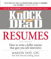 Knock 'em dead resumes : how to write a killer resume that gets you job interviews
