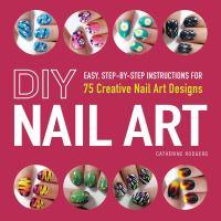 DIY nail art : 75 creative nail art designs