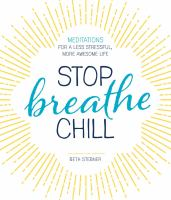 Stop Breathe Chill by Beth Stebner