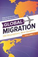 Global migration : old assumptions, new dynamics