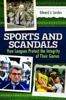 Sports and scandals : how leagues protect the integrity of their games