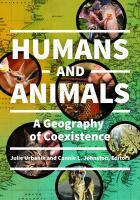 Humans and animals : a geography of coexistence /