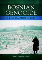Bosnian genocide : the essential reference guide /