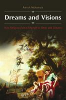 Dreams and visions : how religious ideas emerge in sleep and dreams /