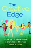 Creative edge : inspiring art explorations in libraries and beyond /