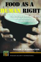 Food as a human right : combatting global hunger and forging a path to food sovereignty /