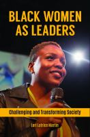 Black women as leaders : challenging and transforming society /