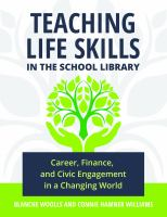 Teaching life skills in the school library : career, finance, and civic engagement in a changing world /
