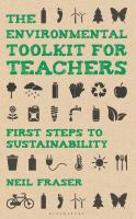 The environmental toolkit for teachers : first steps to sustainability