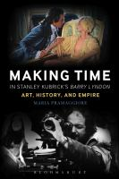Making time in Stanley Kubrick's Barry Lyndon : art, history and empire
