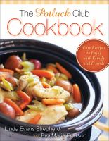 The Potluck Club cookbook [electronic resource] : easy recipes to enjoy with family and friends