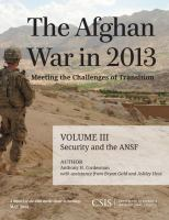The Afghan War in 2013. Volume III, Security and the ANSF [electronic resource] : meeting the challenges of transition