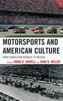 Motor sports and American culture : from demolition derbies to NASCAR