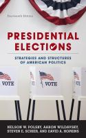 Presidential elections : strategies and structures of American politics