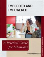Embedded and empowered : a practical guide for librarians /