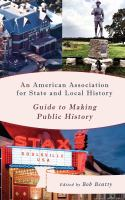 American Association for State and Local History guide to making public history /