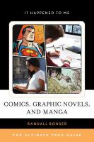Comics, graphic novels, and manga : the ultimate teen guide /