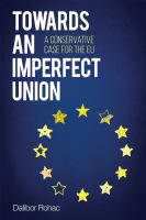 Towards an imperfect union : a conservative case for the EU /