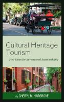 Cultural heritage tourism : 5 steps for revitalization and sustainable growth /