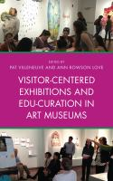 Visitor-centered exhibitions and edu-curation in art museums /