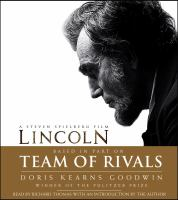 Team of rivals [sound recording] : the political genius of Abraham Lincoln