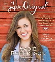 Live original [sound recording] : how the Duck Commander teen keeps it real and stays true to her values