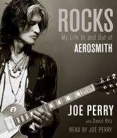 Rocks [sound recording] : my life in and out of Aerosmith