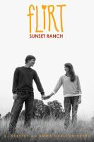 Sunset Ranch by A. Destiny and Emma Carlson Berne
