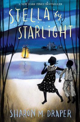 Stella by Starlight by Sharon Draper