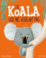 Le koala qui ne voulait pas