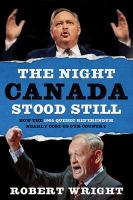 book cover image: the night Canada stood still: how the 1995 Quebec referendum nearly cost us our country