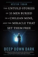 Book cover image: Deep Down Dark The untold stories of 33 men buried in a Chilean Mine and the miracle that set them free
