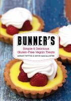 Bunner's Simple and Delicious Gluten-free Vegan Treats