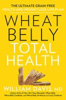 book cover -wheat belly total health : the next- level, grai-free guide to increased energy, peak performance, and astonishing weight loss