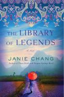 Title: The library of legends : a novel Author:Chang, Janie, 1960-