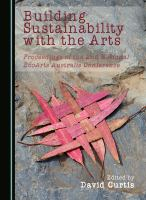 Building sustainability with the arts : proceedings of the 2nd National EcoArts Australis Conference /