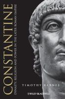 Constantine : dynasty, religion and power in the later Roman empire