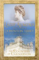 Lady Almina and the real Downton Abbey.