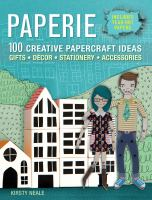 Paperie : 100 creative papercraft ideas - gifts, decor, stationery, accessories