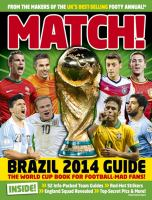 Match! Brazil 2014 guide : the world cup book for the football-mad fans