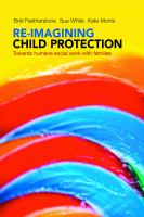 Re-imagining child protection : towards humane social work with families