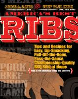 America's Best Ribs: Tips And Recipes For Easy, Lip-Smacking, Pull-Off-The-Bone, Pass-The-Sauce, Championship-Quality BBQ Ribs At Home (Plu