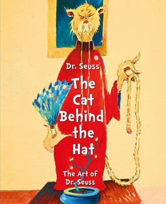 Cover art for Dr. Seuss, The Cat Behind the Hat: The Art of Dr. Seuss