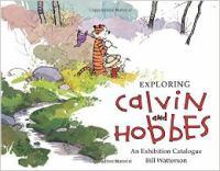 Exploring Calvin and Hobbes : an exhibition catalogue