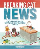 Breaking cat news : cats reporting on the news that matters to cats