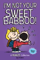 I'm Not your Sweet Babboo!: A Peanuts Collection